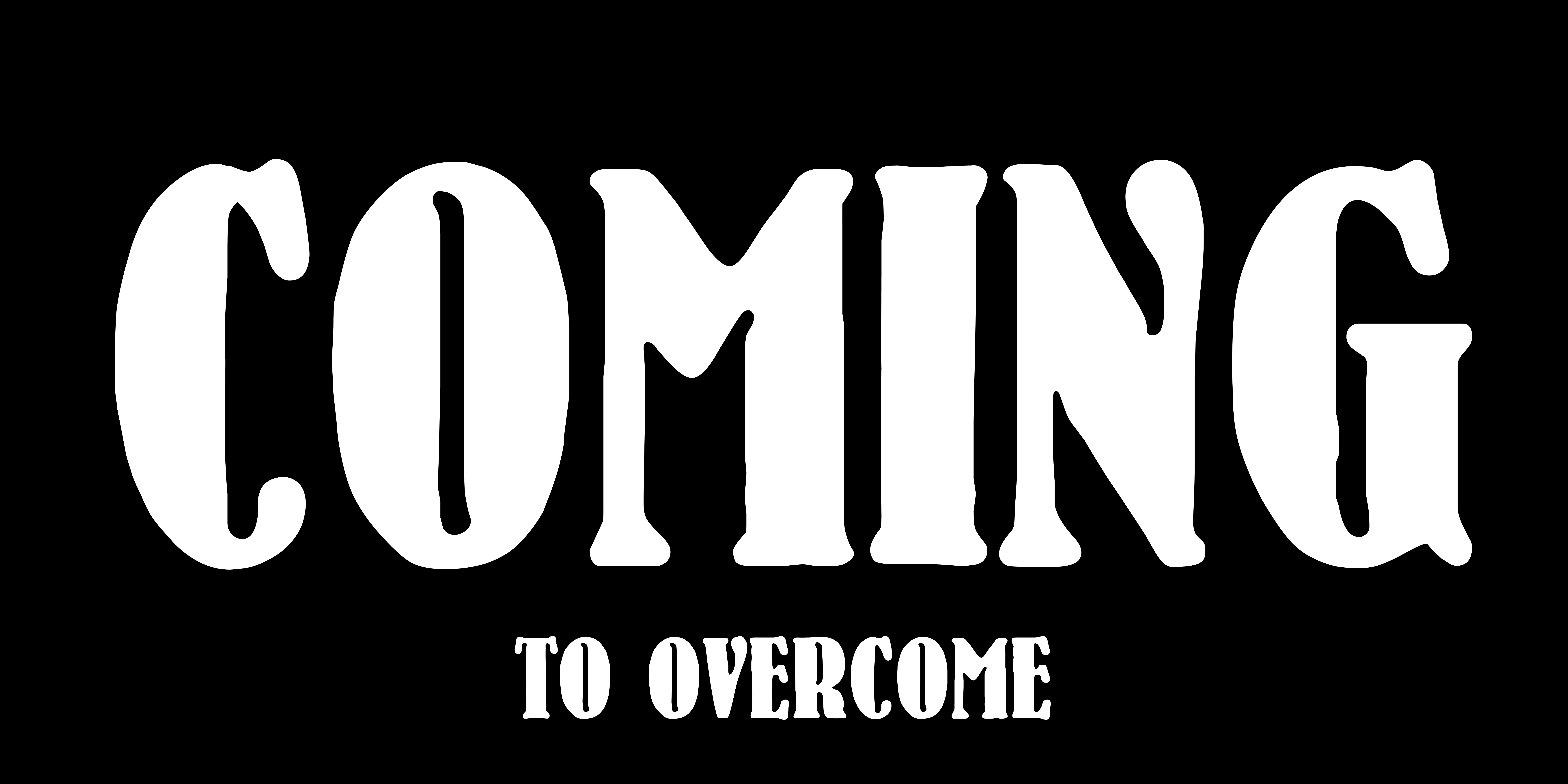Coming to Overcome this Time!